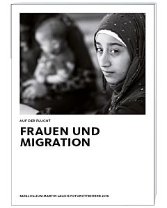 Auf der Flucht: Frauen und Migration